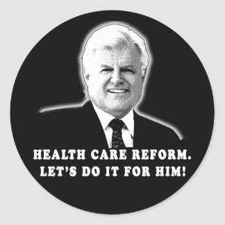 Health Care Reform Let's do it for Ted Kennedy Round Sticker