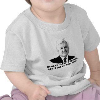 Health Care Reform Let's do it for Ted Kennedy T-shirt