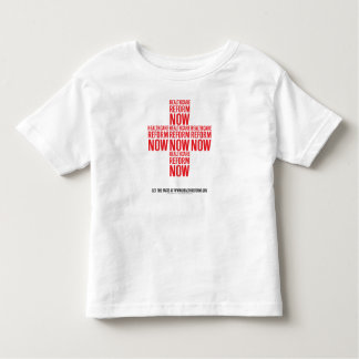 Health Care Reform NOW! T-Shirt