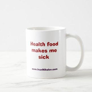 -- Health food makes me sick -- Coffee Mugs