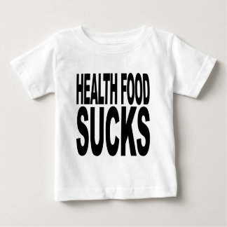 Health Food Sucks Baby T-Shirt
