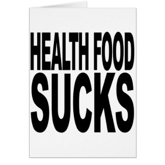 Health Food Sucks Card
