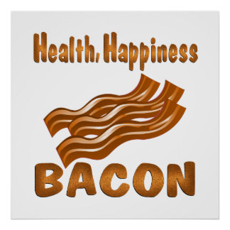 Health Happiness Bacon Poster