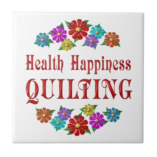 Health Happiness Quilting Tile