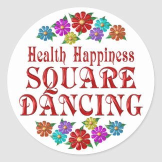 Health Happiness Square Dancing Classic Round Sticker