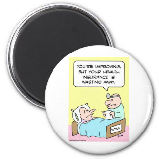 health insurance wasting doctor 2 inch round magnet