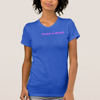 Health Is Wealth Razerback Top T Shirt