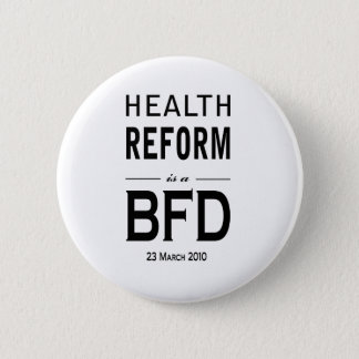 Health Reform is a BFD Pinback Button