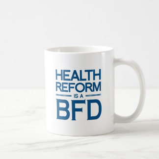 HEALTH REFORM IS A BFD -.png Coffee Mug