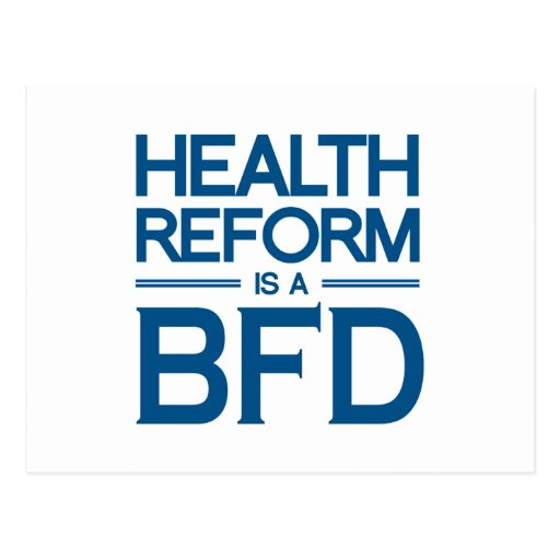 HEALTH REFORM IS A BFD.png Postcard