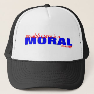 Health Reform is a Moral Issue! Trucker Hat