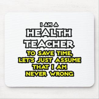 Health Teacher Assume I Am Never Wrong Mousepads