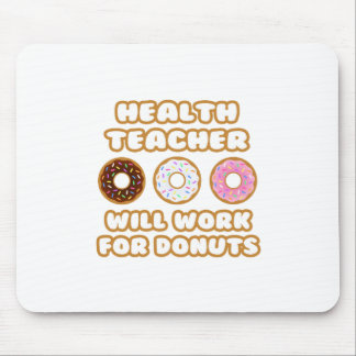 Health Teacher Will Work For Donuts Mouse Pad