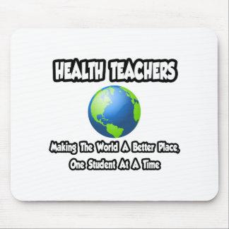 Health Teachers World a Better Place Mousepads
