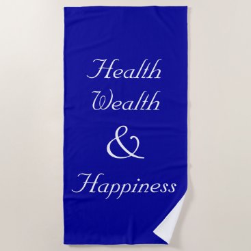 Beach Themed Health Wealth and Happiness Epic Beach Towel