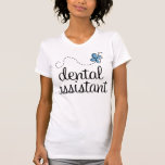 Healthcare Dental Assistant Tee Shirt