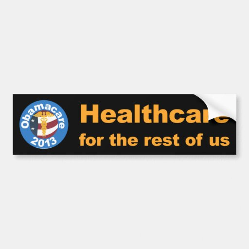 Healthcare for the rest of us Bumper Stickers