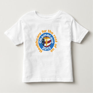 Healthcare for the rest of us Obamacare Toddler T-shirt