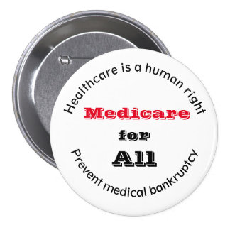 Healthcare Human Right Medicare for All Button