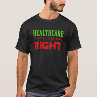 Healthcare is a right! Personalize background. T-Shirt