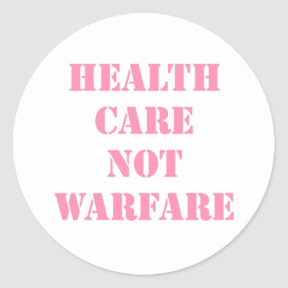 Healthcare Not Warfare Pink Classic Round Sticker