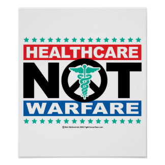 Healthcare NOT Warfare Poster