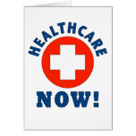 Healthcare Now! Greeting Card