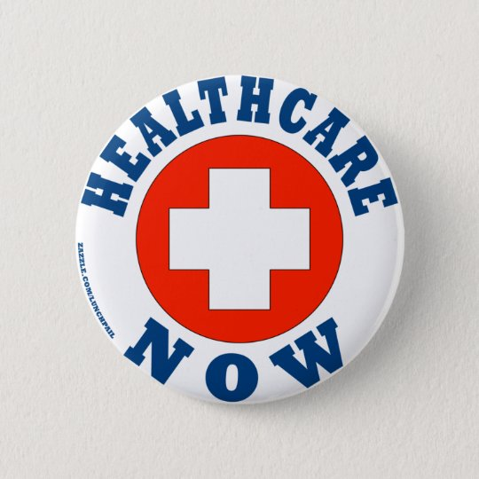 Healthcare Now! Pinback Button
