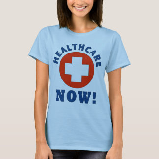 Healthcare Now! T-Shirt