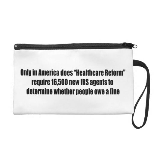Healthcare Reform Requires 16,500 New IRS Agents Wristlet