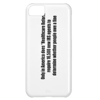 Healthcare Reform Requires 16,500 New IRS Agents iPhone 5C Cover