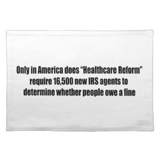 Healthcare Reform Requires 16,500 New IRS Agents Cloth Placemat