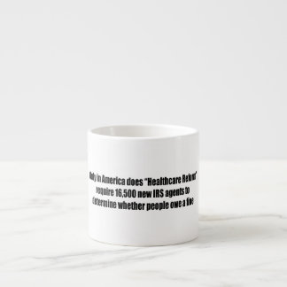 Healthcare Reform Requires 16,500 New IRS Agents Espresso Cup