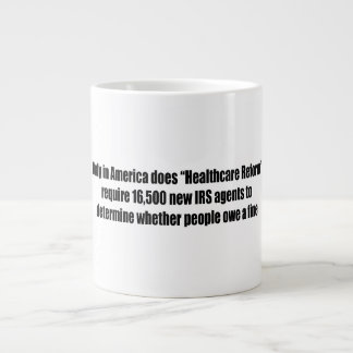Healthcare Reform Requires 16,500 New IRS Agents Large Coffee Mug
