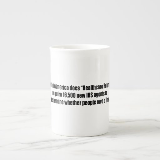 Healthcare Reform Requires 16,500 New IRS Agents Porcelain Mugs