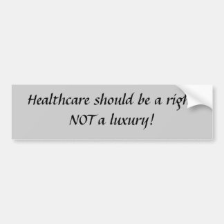 Healthcare should be a right... bumper sticker