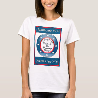 Healthcare Yes...Obama Care No Tee Shirt