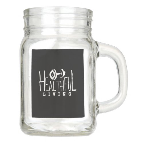 Healthful Living Mason Jar Mug