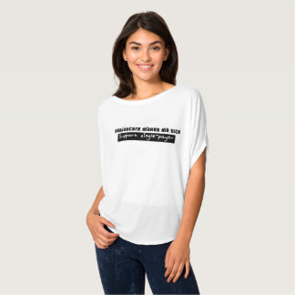 Healthmakes makes me sick - Single Payer, donation T-Shirt
