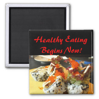 Healthy Eating Begins Now! - Sushi Magnet