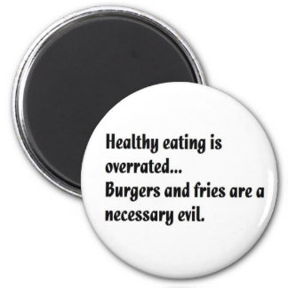 Healthy Eating is Overrated 2 Inch Round Magnet