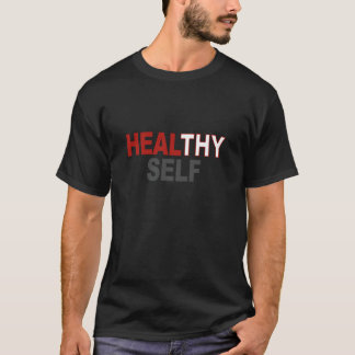Healthy Self T-Shirt