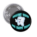 Healthy Teeth Are Happy Teeth 1 Inch Round Button