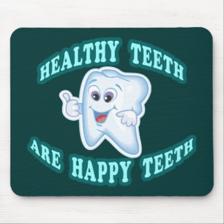 Healthy Teeth Are Happy Teeth Mouse Pad