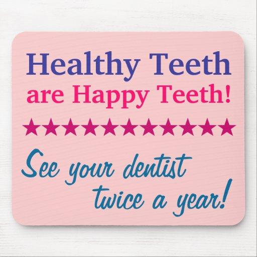 Healthy Teeth are Happy Teeth Mousepads