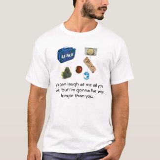 Healthy/Vegan Lunch: Longer Life... T-Shirt