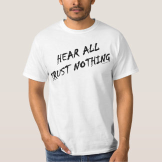 Hear All Trust Nothing #1 T-Shirt