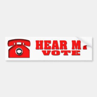 Hear my Vote Car Bumper Sticker