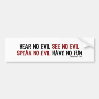 Hear No Evil Have No Fun Bumpersticker Bumper Sticker