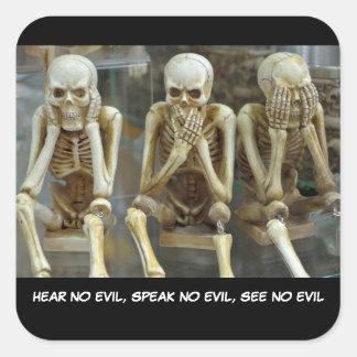 Hear No Evil, Speak No Evil, See No Evil skeletons Square Sticker